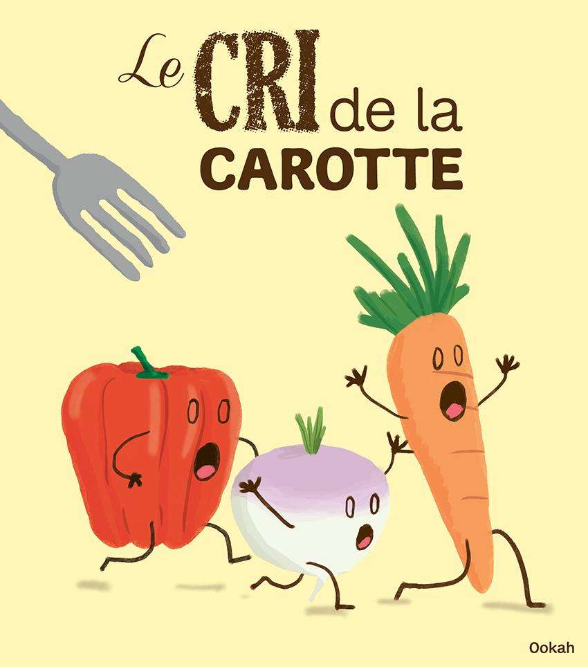 """Sur fond orange clair, une carotte, un navet et un poivron humanisés, terrifiés, s'enfuient en hurlant devant une fourchette. Au-dessus, on peut lire : """"Le cri de la carotte""""."""